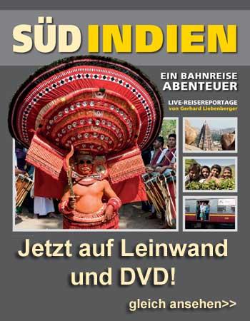 Süd Indien - Ein Bahn-Reise-Abenteuer. Jetzt auf Leinwand und DVD