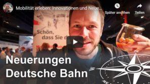 Neuerungen Deutsche Bahn (Video)