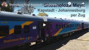 Südafrika mit dem Zug: Kapstadt - Johannesburg (Video)