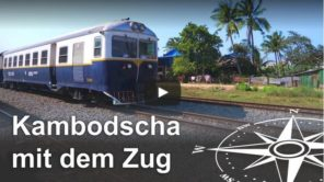 Abenteuer Bahnreise in Kambodscha (Video)