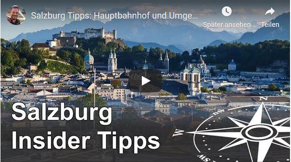 Salzburg Sehenswürdigkeiten Tipps rund um den Hauptbahnhof (Video) - Anders reisen